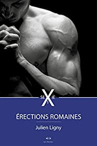 Erections romaines, tome 1 par Julien Ligny