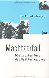 Machtzerfall. Die letzten Tage des Dritten Reichs dargestellt am Beispiel der hessischen kreisstadt Friedberg