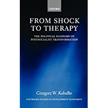 From Shock to Therapy: The Political Economy of Postsocialist Transformation (UNU/WIDER Studies in Development Economics)