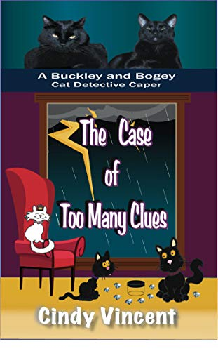 The Case of Too Many Clues (The Buckley and Bogey Cat Detective Caper Book 5) by [Vincent, Cindy]