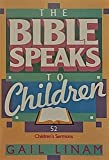 The Bible Speaks to Children, Gail Linam, 0805449310