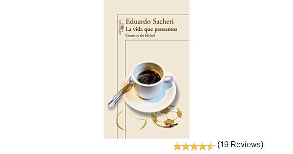 SPA-VIDA QUE PENSAMOS CUENTOS: Amazon.es: Sacheri, Eduardo: Libros