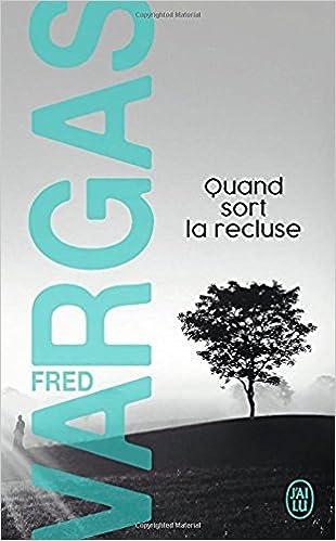 SORT LA FRED VARGAS TÉLÉCHARGER QUAND RECLUSE