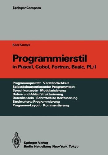 Programmierstil in Pascal, Cobol, Fortran, Basic, PL/I (Springer Compass) (German Edition)