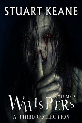 Whispers - Volume 3: A Third Collection (The Whispers Series)