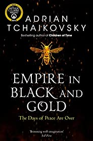 Empire in Black and Gold (Shadows of the Apt Book 1)