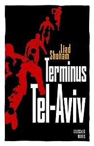 "Afficher ""Terminus Tel-Aviv"""