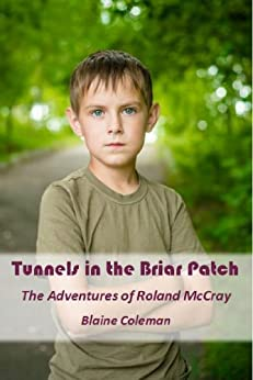 Tunnels In The Briar Patch (The Adventures of Roland McCray Book 1) by [Coleman, Blaine]