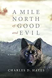 A Mile North of Good and Evil