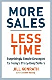 img - for More Sales, Less Time: Surprisingly Simple Strategies for Today's Crazy-Busy Sellers book / textbook / text book