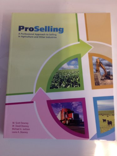 ProSelling: A Professional Approach to Selling in Agriculture and Other Industries