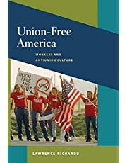 Union-Free America: Workers and Antiunion Culture