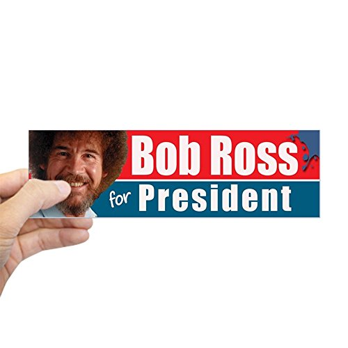 CafePress Bob Ross for President! Bumper Sticker 10