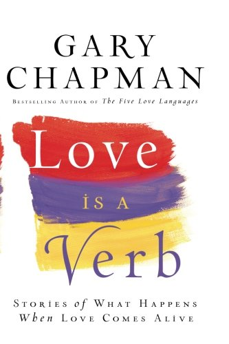 Download Love is a Verb: Stories of What Happens When Love Comes Alive PDF