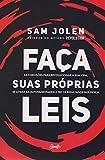 capa de FAÇA SUAS PRÓPRIAS LEIS: As 5 decisões para revolucionar a sua vida, se livrar da autossabotagem e ter os resultados que deseja