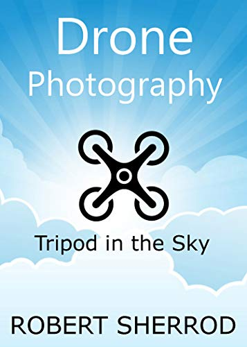 Drone Photography: Tripod in the Sky