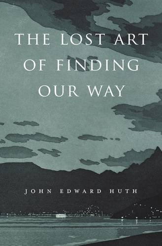 The-Lost-Art-of-Finding-Our-Way