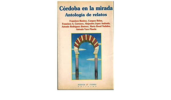 CORDOBA EN LA MIRADA: Amazon.es: CAMPOS REINA, JUAN : RODRIGUEZ ...