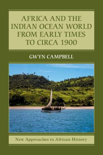 Africa and the Indian Ocean World from Early Times to Circa 1900 (New Approaches to African History) ()