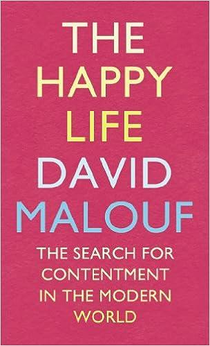 Lataa Amazon-kirjat ilmaiseksi The Happy Life: The Search for Contentment in the Modern World B0069SQ2MC by David Malouf in Finnish PDF ePub