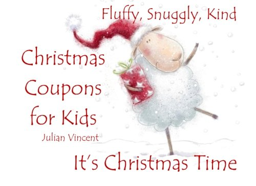 Christmas Coupons - It's Christmas Time Coupons for Kids: Chidrens Christmas Books in All Departments, Christmas Books for Kids in all Departments, Children's Christmas ... Christmas Stories for Kids in all Departments