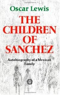 Children of Sanchez: Autobiography of a Mexican Family