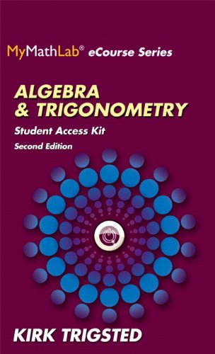 MyLab Math for Trigsted Algebra & Trigonometry -- Access Kit (2nd Edition) (Mymathlab Ecourse)