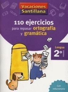 VACACIONES SANTILLANA 110 EJERCICIOS PARA REPASAR ORTOGRAFIA Y GRAMATICA 2 PRIMARIA