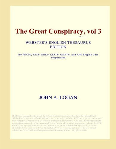 The Great Conspiracy, vol 3 (Webster's English Thesaurus Edition) pdf