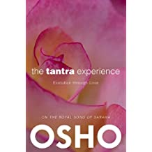 The Tantra Experience: Evolution through Love