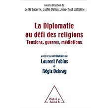 DIPLOMATIE AU DÉFI DES RELIGIONS (LA)