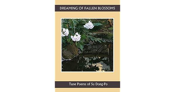 Amazoncom Dreaming Of Fallen Blossoms Tune Poems Of Su