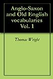 Anglo-Saxon and Old English vocabularies Vol. 1