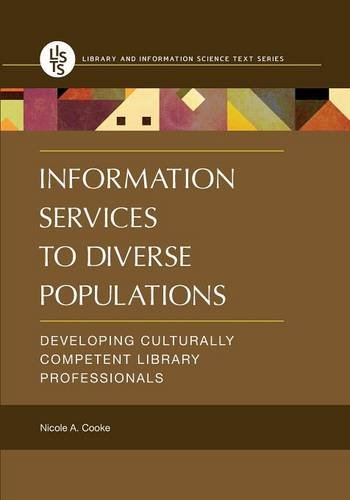 Information Services To Diverse Populations  Developing Culturally Competent Library Professionals  Library And Information Science Text
