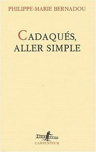 Cadaqués, aller simple par Philippe-Marie Bernadou