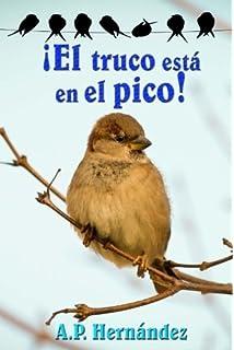 ¡El truco está en el pico! (Spanish Edition)