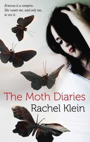 The Moth Diaries by Klein, Rachel (2010) Paperback