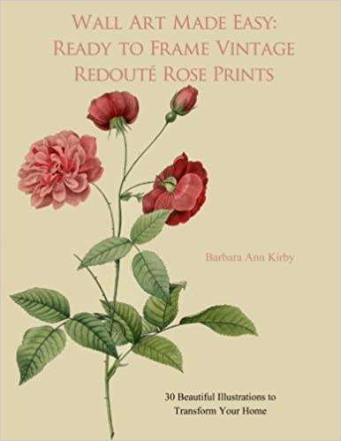 Wall Art Made Easy Ready to Frame Vintage Botanical Prints 30 Beautiful Illustrations to Transform Your Home