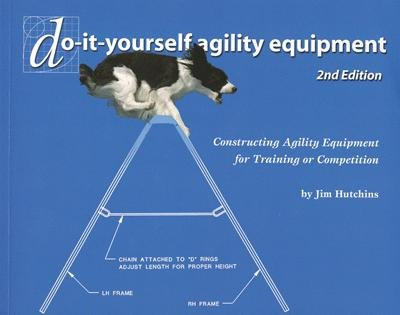 Do It Yourself Agility Equipment - 2nd Edition: Jim Hutchins: Amazon ...