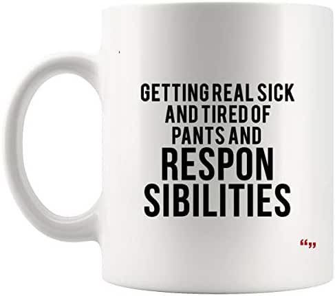 Hilarious Cup Coffee Mug - Getting Real Sick Tired Pants 34 S Joke Novelty Gifts for Friend Cups Coffee Mugs