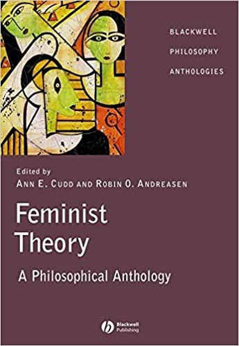 Feminist Theory: A Philosophical Anthology