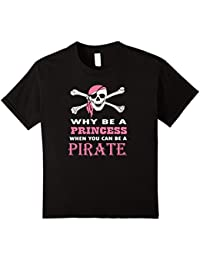 Why Be A Princess When You Can Pirate Girls Womens T-shirt
