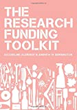 The Research Funding Toolkit: How to Plan and Write Successful Grant Applications