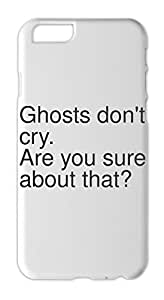 Ghosts don't cry. Are you sure about that? Iphone 6 plus case