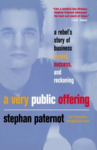 A Very Public Offering  A Rebels Story Of Business Excess  Success  And Reckoning