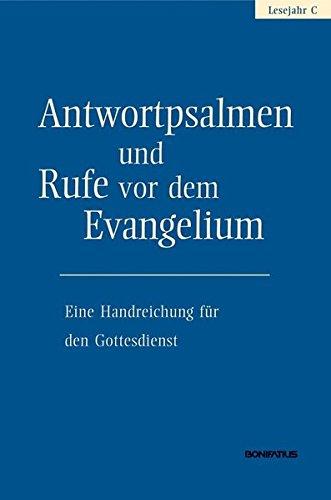 Antwortpsalmen und Rufe vor dem Evangelium - Lesejahr C: Eine Handreichung für den Gottesdienst