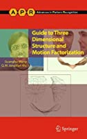 Guide to Three Dimensional Structure and Motion Factorization Front Cover
