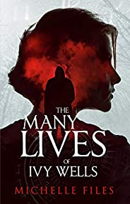 The Many Lives of Ivy Wells: A Time Travel Thriller (Ivy Mystery Series Book 1) (English Edition)