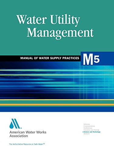 Water Utility Management M5 AWWA Manual of Practice AWWA Manuals