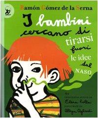 I bambini cercano di tirarsi fuori le idee dal naso. Ediz. illustrata Copertina flessibile – 18 mar 2010 Ramón Gómez de la Serna A. Agliardi EDT-Giralangolo 8860405076